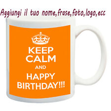 Cup mug keep calm Happy Birthday Custom with Name, Phrase, Photo-Idea Reg