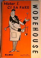 WODEHOUSE: Mister I. ci sa fare - Elmo editore 1960