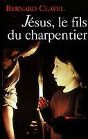 JESUS, LE FILS DU CHARPENTIER  de  Bernard Clavel.