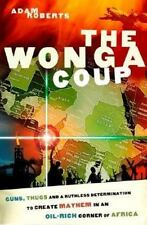 The Wonga Coup: Guns, Thugs and a Ruthless Determination to Create Mayhem in an