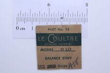 LECOULTRE WATCH PARTS--BALANCE STAFF  ( 1 ) Model 11LO,30,31