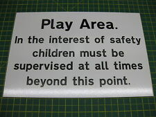 Play Area, children must be supervised 3mm RIGID SIGN