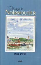 AU TEMPS DE... NOIRMOUTIER - EMILE BOUTIN SILOË 1998 [DESSINS DE MARC GUITTENY]
