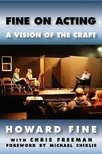 NEW Fine on Acting: A Vision of the Craft by Howard Fine