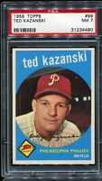 1959 Topps Baseball #99 TED KAZANSKI Philadelphia Phillies PSA 7 NM