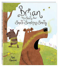 Brian the Smelly Bear Smells Something Smelly- Mark Chambers Hardcover Brand New