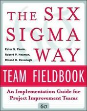The Six Sigma Way Team Fieldbook:An Implementation Guide for Process Improvement