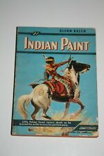 1949 Indian Paint By Glenn Balch Illustrated By Robert Meyers Comet Books 31