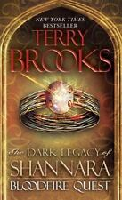 Bloodfire Quest: The Dark Legacy of Shannara by