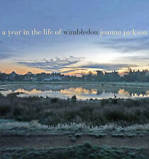 AYear in the Life of Wimbledon by Jackson, Joanna ( Author ) ON Apr-19-2012, Har
