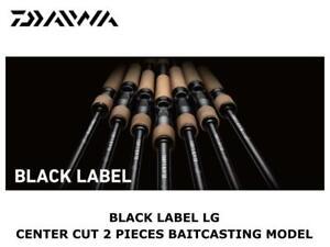 Daiwa Black Label LG Center Cut 2 Pieces Baitcasting 6102MRB casting rod