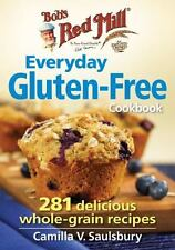 Bob's Red Mill the Everyday Gluten-Free Cookbook : 250 Delicious Whole-Grain...