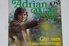 """ADRIAN WOLF -Che Sara / Liebe Steht Dir Gut- 7""""  United Artists Records 1971"""