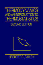 NEW Thermodynamics and an Introduction to Thermostatistics by Herbert B. Callen