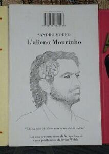 L'ALIENO MOURINHO Modeo 2013 ISBN EDIZIONI Sacchi Welsh