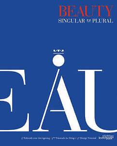 Beauty Singular Plural by Eva Coudyzer, Evelyn Aelbrecht, Lise Coirer...