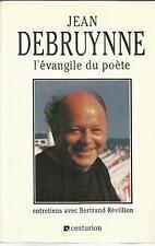JEANN DEBRUYNNE L'EVANGILE DU POETE