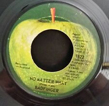 "Badfinger   Apple 1822 ""NO MATTER WHAT"" (GREAT ROCK N ROLL 45)   PLAYS GREAT!"