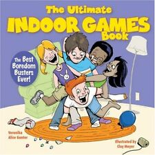 The Ultimate Indoor Games Book: The Best Boredom B