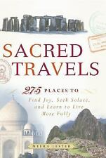 Sacred Travels: 275 Places to Find Joy, Seek Solace, and Learn to Live More Full