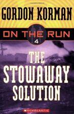 The Stowaway Solution (On the Run, Book 4 ) by Gordon Korman