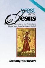 West of Jesus: The Bible's Answer to the Protestant Departure from Orthodox Beli