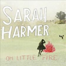 Oh Little Fire [Digipak] by Sarah Harmer (CD, Jun-2010, Zoë Records) SEALED