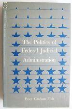 The Politics of Federal Judicial Administration Fish Ltd Ed Law Judges courts