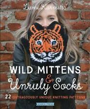 Wild Fäustlinge & Unruly Socken : 22 Haarsträubend Unique Knitting Muster Von