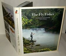 The Fly Fisher: The Essence and Essentials of Flyfishing - Hardback 2017