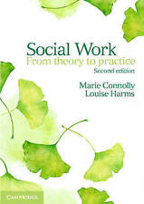 Social Work: From Theory to Practice by Marie Connolly, Louise Harms (Paperback, 2015)