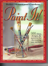 Paint It! Better Homes and Gardens 101 Ideas, Designs & Patterns to Paint