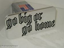 hitch cover ,GO BIG OR GO HOME ,chevy,ford,h2,hummer