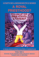 A Royal Priesthood? The Use of the Bible Ethically and Politically: A Dialogue w