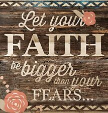 Let Your Faith Be Bigger Than Your Fears 12 x 12 inch Wood Board Wall Plaque