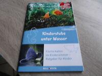 Tierratgeber:Kinderstube unter Wasser, Fische halten im Kinderzimmer ,Ratgeber