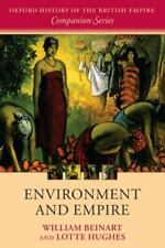 Environment and Empire (Oxford History of the British Empire Companion Series)