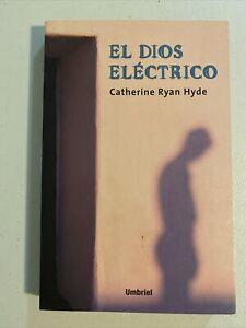 El Dios Electrico por Catherine Ryan Hyde