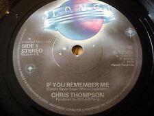 "CHRIS THOMPSON - IF YOU REMEMBER ME   7"" VINYL"
