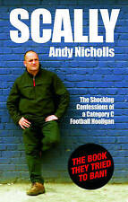 Very Good, Scally: Confessions of a Category C Football Hooligan, Andy Nicholls,