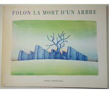Jean-Michel FOLON La Mort d'un arbre. 24 aquarelles et un texte de l'auteur 1976