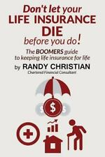 Baby Boomers Financial Forum: Don't Let Your Life Insurance Die Before You Do...