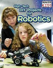 NEW High-Tech DIY Projects with Robotics (Maker Kids) by Maggie Murphy