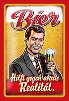 Bier gegen akute Realität Blechschild Schild gewölbt Metal Tin Sign 20 x 30 cm