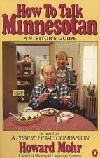 How to talk Minnesotan: A Visitors Guide by Howard Mohr FREE SHIPPING!