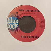 Triplets - Hey Little Girl / Baby Come On Home - Blue Rock - Northern Soul VG+