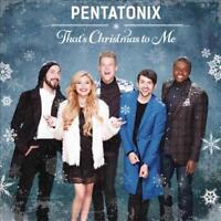 PENTATONIX - THAT'S CHRISTMAS TO ME NEW CD