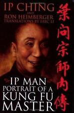 IP Man: Portrait of a Kung Fu Master: By IP Ching, Ron Heimberger