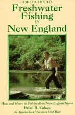 AMC Guide to Freshwater Fishing in New England: How and Where to Fish in All Six