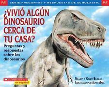 Vivi algn dinosaurio cerca de tu casa? Preguntas y Respuestas de Scholastic S
